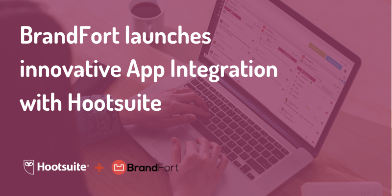 BrandFort has a new and innovative App Integration with Hootsuite